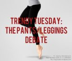 Trendy Tuesday: The Pants/Leggings Debate