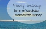 Trendy Tuesday Summer Wardrobe Essentials