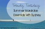 Trendy Tuesday Summer Wardrobe Essentials