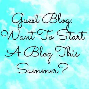 Want to start a blog this summer?