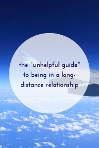 The unhelpful guide to being in a long distance relationship